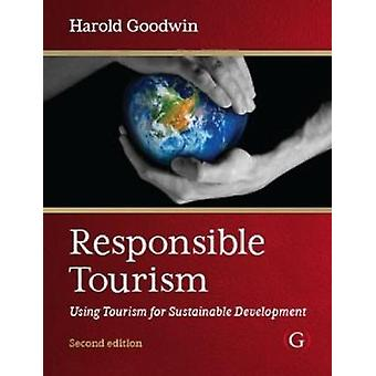 Responsible Tourism  Using Tourism for Sustainable Development by Harold Goodwin