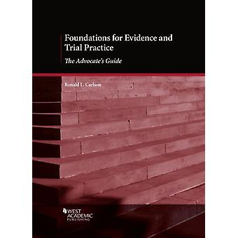 Foundations for Evidence and Trial Practice by Carlson & Ronald L.