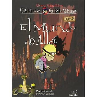 El Mundo de Alla = Beyond the World (Cronicas del Vampiro Valentin)