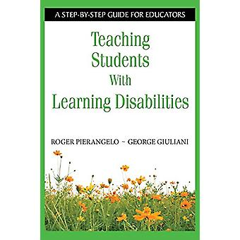 Teaching Students With Learning Disabilities - A Step-by-Step Guide fo