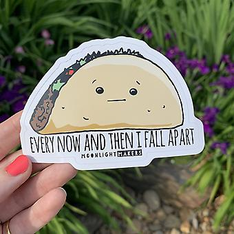 Every Now And Then I Fall Apart Die Cut Sticker