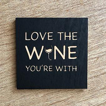 """love The Wine You're With"" - Magnet"