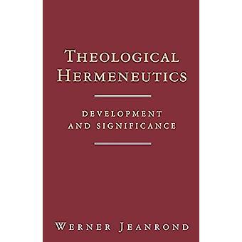 Teologiska Hermeneutics - Utveckling och signifikans av Werner G. J