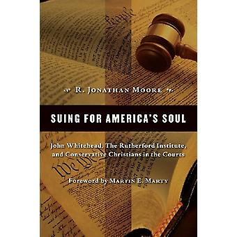 Suing for America's Soul - John Whitehead - the Rutherford Institute -