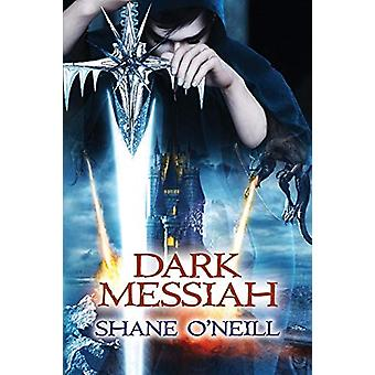 Dark Messiah by Shane O'Neill - 9780993424717 Book