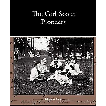 The Girl Scout Pioneers by Lillian C Garis - 9781438533575 Book