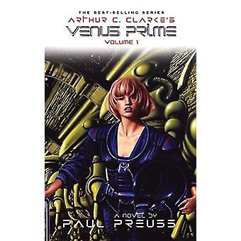 Arthur C. Clarke's Venus Prime 1 by Paul Preuss - 9781596875050 Book