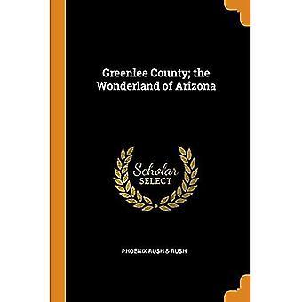 Greenlee County; The Wonderland of Arizona