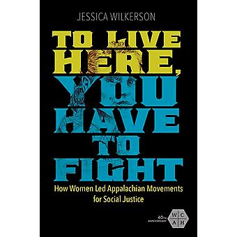 To Live Here You Have to Fight by Jessica Wilkerson