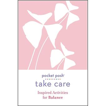 Pocket Posh Take Care Inspired Activities for Balance by Andrews McMeel Publishing
