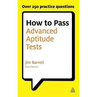 How to Pass Advanced Aptitude Tests by Barrett & Jim