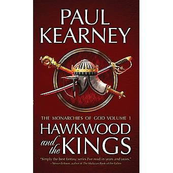 Hawkwood and the Kings  The Collected Monarchies of God Volume One by Paul Kearney