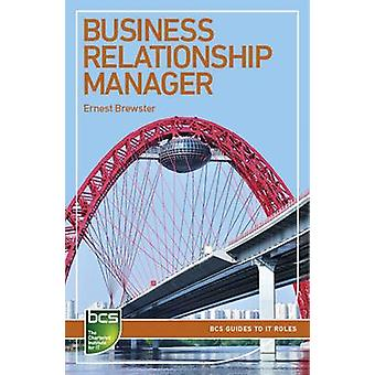 Business Relationship Manager Careers in It Service Management by Brewster & Ernest