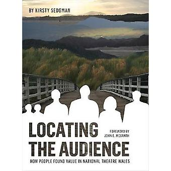 Locating the Audience How People Found Value in National Theatre Wales