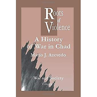 Roots of Violence A History of War in Chad