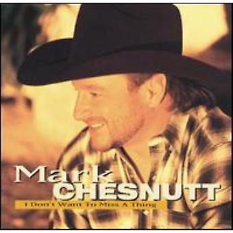 Mark Chesnutt - I Don't Want to Miss a Thing [CD] USA import