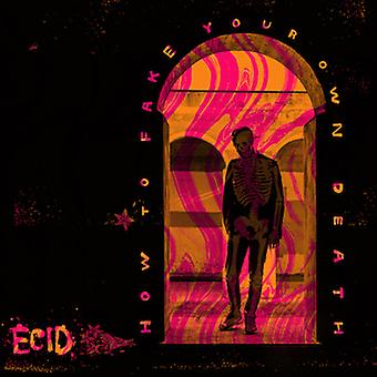 Ecid - How to Fake Your Own Death [CD] USA import