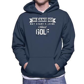 Warning May Start Talking About Golf Men's Hooded Sweatshirt