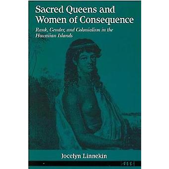 Sacred Queens and Women of Consequence - Rank - Gender and Colonialism