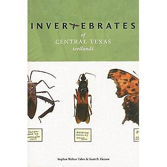 Invertebrates of Central Texas Wetlands by Stephen Welton Taber - Sco
