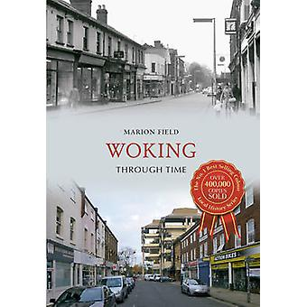 Woking Through Time by Marion Field - 9781445621180 Book