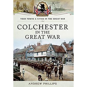 Colchester i den store krig af Andrew Phillips - 9781473860612 bog