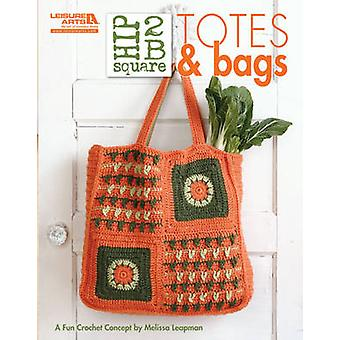 Hip 2 B Square - Totes & Bags by Melissa Leapman - 9781609000974 Book