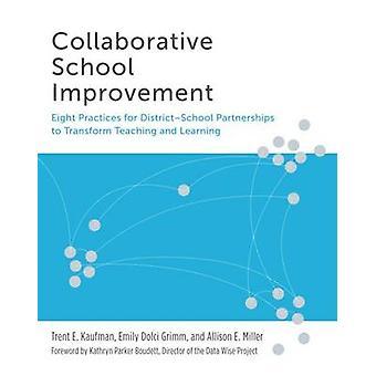 Collaborative School Improvement - Eight Practices for District-School