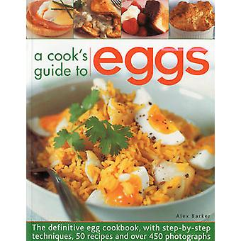Get Cracking! Cook's Guide to Eggs by Alex Barker - 9781844768837 Book