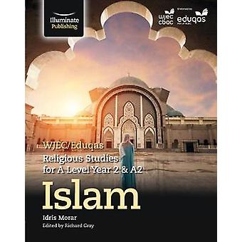 WJEC/Eduqas Religious Studies for A Level Year 2/A2 - Islam by Idris M