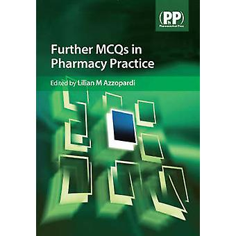 Further MCQs in Pharmacy Practice by Lilian M. Azzopardi - 9780853696