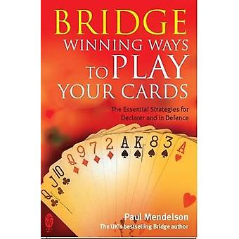 Bridge - Winning Ways to Play Your Cards by Paul Mendelson - 978071602