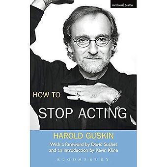 Hur att sluta agera