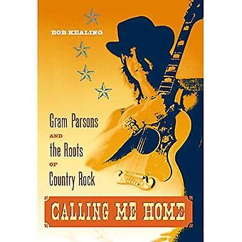 Kalla mig hem: GramParsons och rötterna av Country Rock
