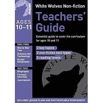 White Wolves Non-fiction Teachers' Guide Year: Essential guide to cover the curriculum for ages 10 and 11