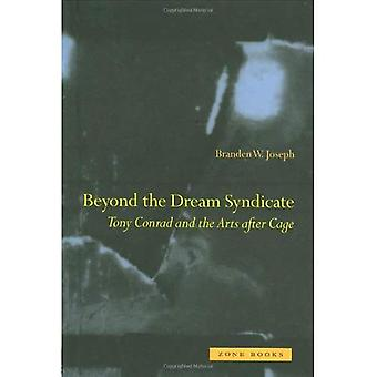 Beyond Dream Syndicate: Tony Conrad ja taiteen jälkeen häkki
