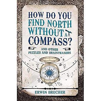 Como você encontra ao norte sem uma bússola?