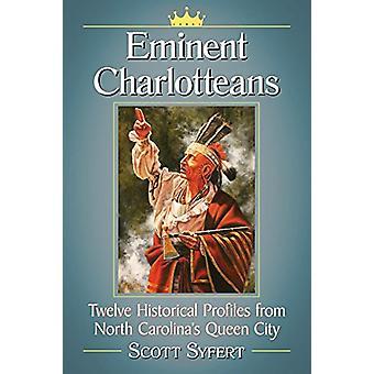 Charlotteans eminentes - doze perfis históricos da Carolina do Norte '