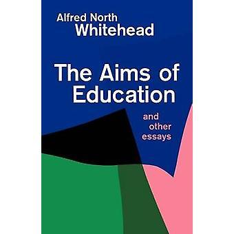Doelstellingen van de onderwijs- en andere Essays by Whitehead & Alfred North
