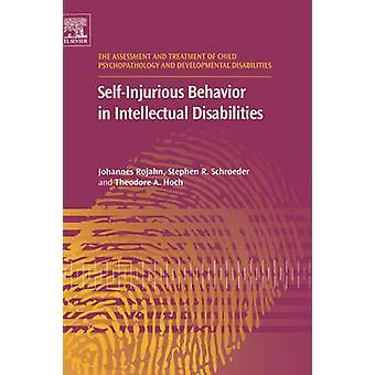 SelfInjurious gedrag in verstandelijke beperkingen door Rojahn & Johannes