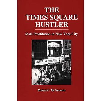 De Times Square in New York City in McNamara & Robert de mannelijke prostitutie Hustler