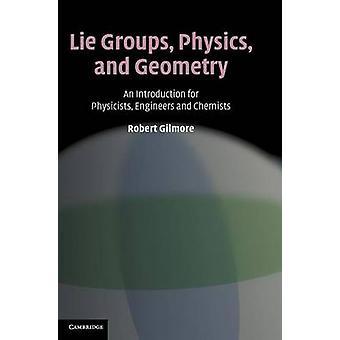 Lie Groups Physics and Geometry de Robert Gilmore