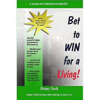 Bet to Win for a Living by Nash & Denny