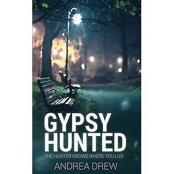Gypsy Hunted by Drew & Andrea N