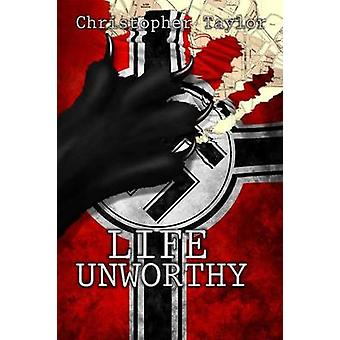 Life Unworthy Trade by Taylor & Christopher