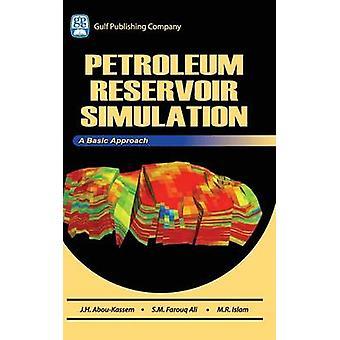 Petroleum Reservoir Simulation A Basic Approach With CDROM by AbouKassem & Jamal H.