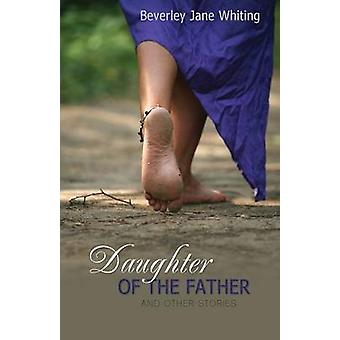 Daughter of the Father by Whiting & Beverley Jane