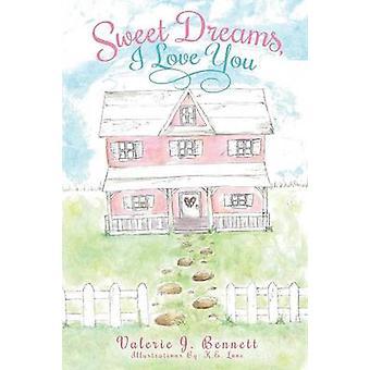Sweet Dreams I Love You by Bennett & Valerie J.
