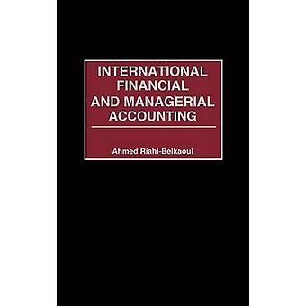 Contabilità finanziaria e manageriale internazionale da RiahiBelkaoui & Ahmed