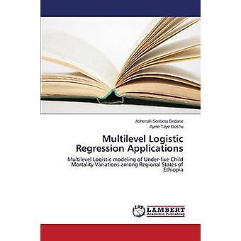 Multilevel Logistic Regression Applications by Bedane Ashenafi Senbeta